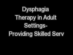Dysphagia Therapy in Adult Settings- Providing Skilled Serv