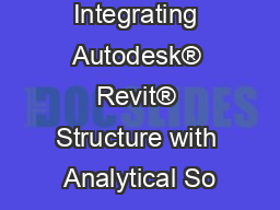 Integrating Autodesk® Revit® Structure with Analytical So