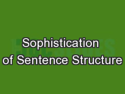 Sophistication of Sentence Structure PowerPoint PPT Presentation