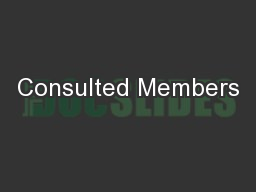 Consulted Members