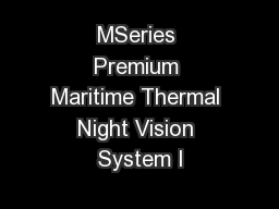 MSeries Premium Maritime Thermal Night Vision System I