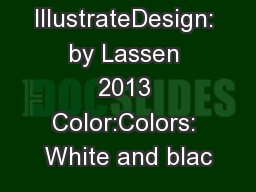 Product: IllustrateDesign: by Lassen 2013 Color:Colors: White and blac
