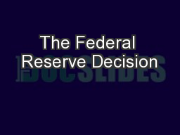 The Federal Reserve Decision PowerPoint PPT Presentation