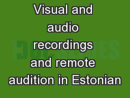 Visual and audio recordings and remote audition in Estonian