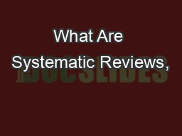 What Are Systematic Reviews,