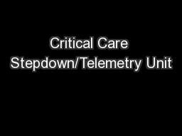 Critical Care Stepdown/Telemetry Unit
