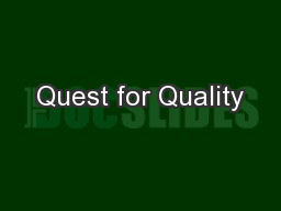 Quest for Quality PowerPoint PPT Presentation