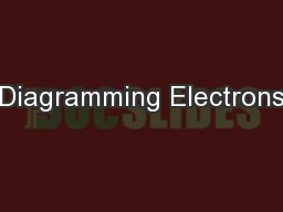 Diagramming Electrons PowerPoint PPT Presentation