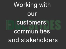 Working with our customers, communities and stakeholders PowerPoint PPT Presentation