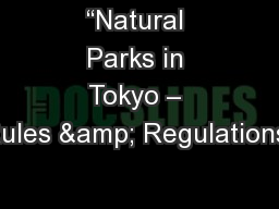 """""""Natural Parks in Tokyo – Rules & Regulations"""""""