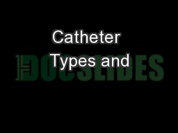 Catheter Types and