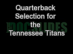 Quarterback Selection for the Tennessee Titans