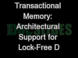 Transactional Memory: Architectural Support for Lock-Free D