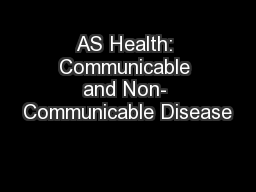 AS Health: Communicable and Non- Communicable Disease