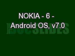 NOKIA - 6 - Android OS, v7.0