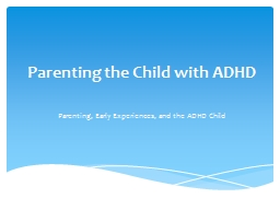 Parenting the Child with ADHD PowerPoint PPT Presentation