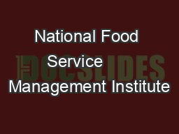 National Food Service      Management Institute PowerPoint PPT Presentation