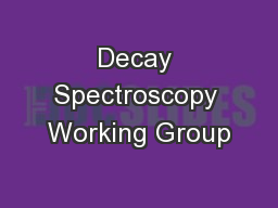 Decay Spectroscopy Working Group