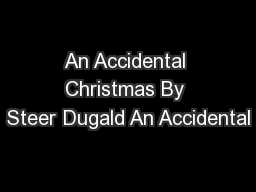 An Accidental Christmas By Steer Dugald An Accidental