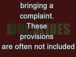 employee bringing a complaint. These provisions are often not included