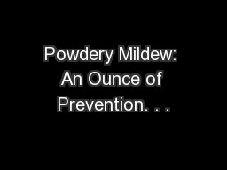 Powdery Mildew: An Ounce of Prevention. . .
