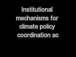 Institutional mechanisms for climate policy coordination ac