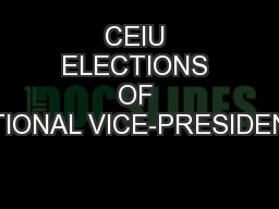 CEIU ELECTIONS OF NATIONAL VICE-PRESIDENTS
