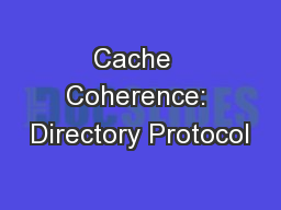 Cache  Coherence: Directory Protocol