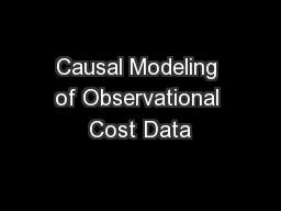 Causal Modeling of Observational Cost Data PowerPoint PPT Presentation