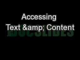 Accessing Text & Content
