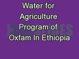 Water for Agriculture Program of Oxfam In Ethiopia