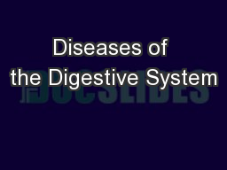 Diseases of the Digestive System PowerPoint PPT Presentation