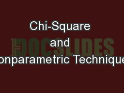 Chi-Square and Nonparametric Techniques PowerPoint PPT Presentation