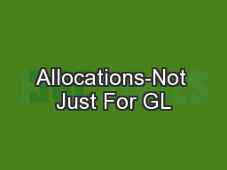 Allocations-Not Just For GL