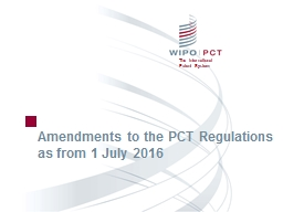 Amendments to the PCT Regulations as from 1 July 2016