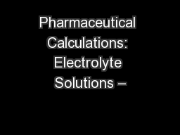 Pharmaceutical Calculations: Electrolyte Solutions –
