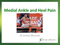 Medial Ankle and Heel Pain