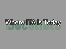 Where ITA is Today