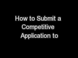 How to Submit a Competitive Application to
