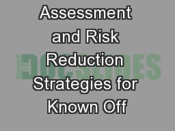 Risk Assessment and Risk Reduction Strategies for Known Off