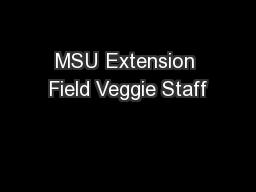MSU Extension Field Veggie Staff PowerPoint PPT Presentation