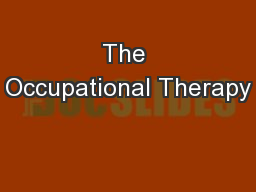 The Occupational Therapy PowerPoint Presentation, PPT - DocSlides