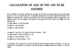 CALCULATION OF AGE OF THE LIFE TO BE ASSURED