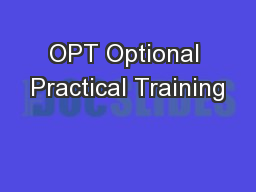 OPT Optional Practical Training PowerPoint PPT Presentation