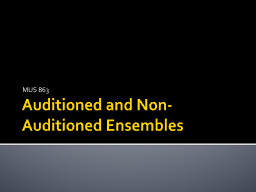 Auditioned and Non-Auditioned Ensembles