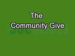 The Community Give PowerPoint PPT Presentation