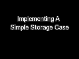 Implementing A Simple Storage Case