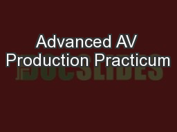Advanced AV Production Practicum
