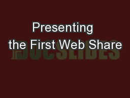 Presenting the First Web Share PowerPoint PPT Presentation