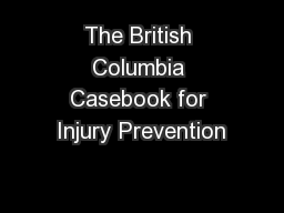 The British Columbia Casebook for Injury Prevention